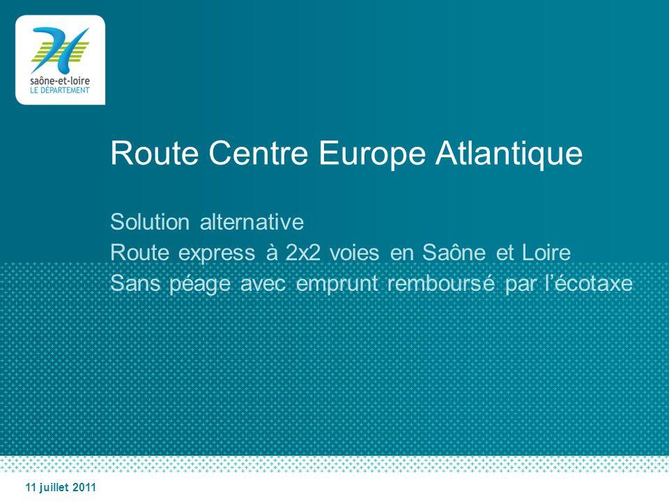 Route Centre Europe Atlantique Solution alternative Route express à 2x2 voies en Saône et Loire Sans péage avec emprunt remboursé par lécotaxe 11 juil