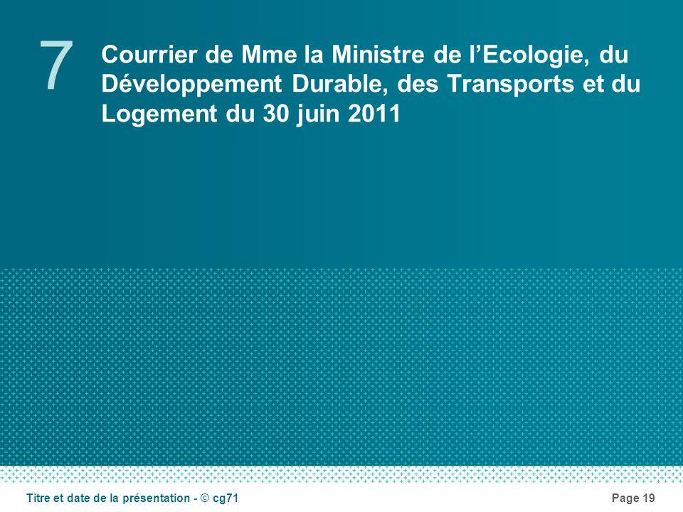 Courrier de Mme la Ministre de lEcologie, du Développement Durable, des Transports et du Logement du 30 juin 2011 7 Page 19Titre et date de la présent