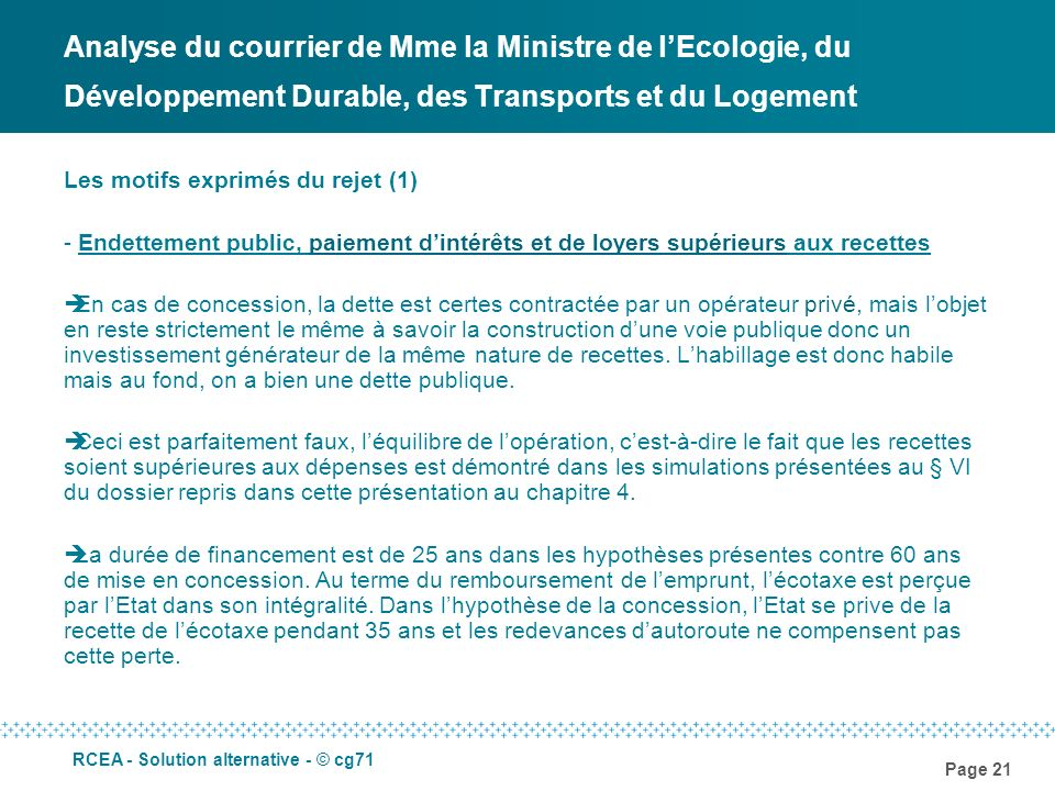 Page 21 RCEA - Solution alternative - © cg71 Analyse du courrier de Mme la Ministre de lEcologie, du Développement Durable, des Transports et du Logem