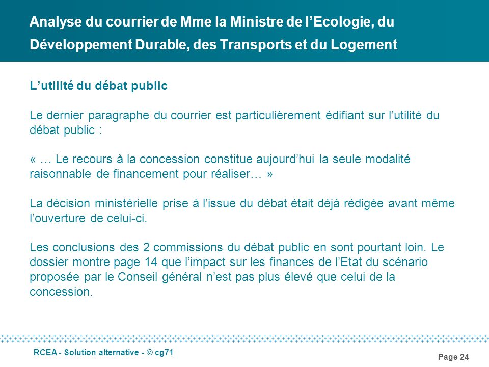 Page 24 RCEA - Solution alternative - © cg71 Analyse du courrier de Mme la Ministre de lEcologie, du Développement Durable, des Transports et du Logem