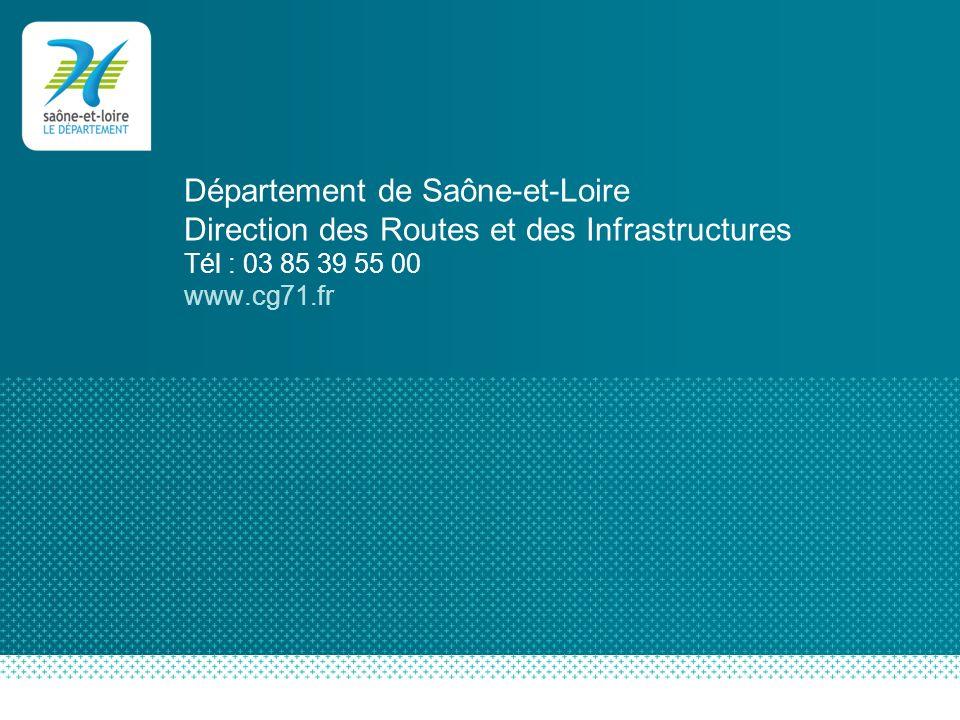 Département de Saône-et-Loire Direction des Routes et des Infrastructures Tél : 03 85 39 55 00 www.cg71.fr