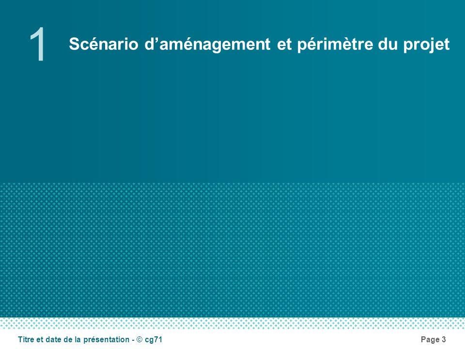 Scénario daménagement et périmètre du projet 1 Page 3Titre et date de la présentation - © cg71