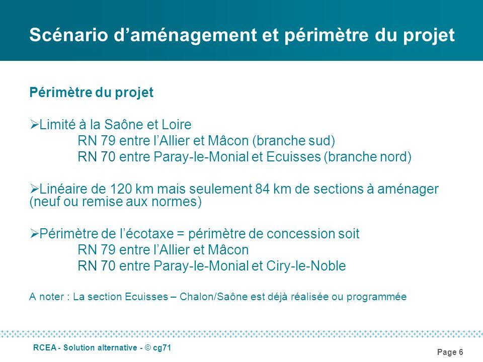 Page 6 RCEA - Solution alternative - © cg71 Scénario daménagement et périmètre du projet Périmètre du projet Limité à la Saône et Loire RN 79 entre lA