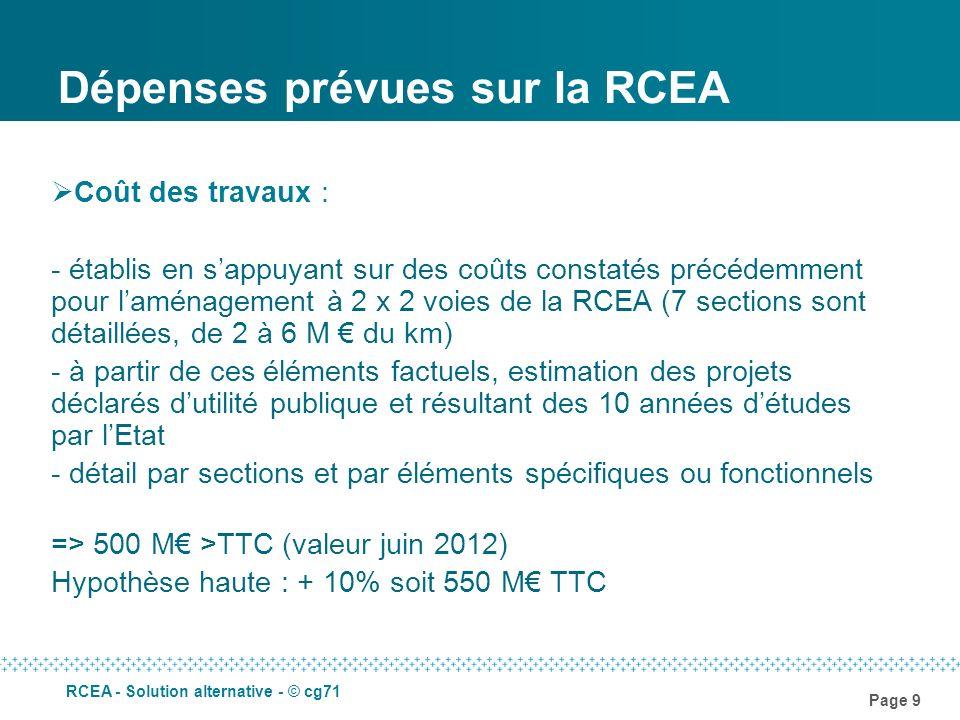 Page 9 RCEA - Solution alternative - © cg71 Dépenses prévues sur la RCEA Coût des travaux : - établis en sappuyant sur des coûts constatés précédemmen