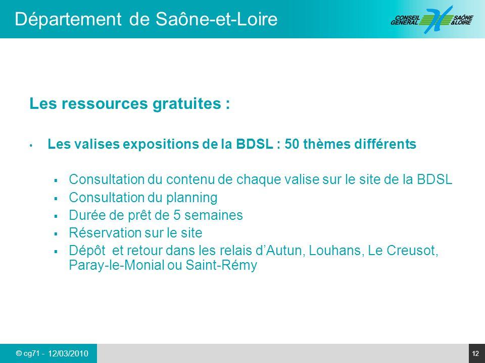 © cg71 - Département de Saône-et-Loire 12 12/03/2010 Les ressources gratuites : Les valises expositions de la BDSL : 50 thèmes différents Consultation