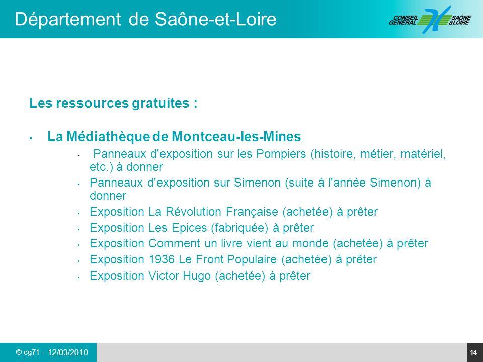 © cg71 - Département de Saône-et-Loire 14 12/03/2010 Les ressources gratuites : La Médiathèque de Montceau-les-Mines Panneaux d'exposition sur les Pom
