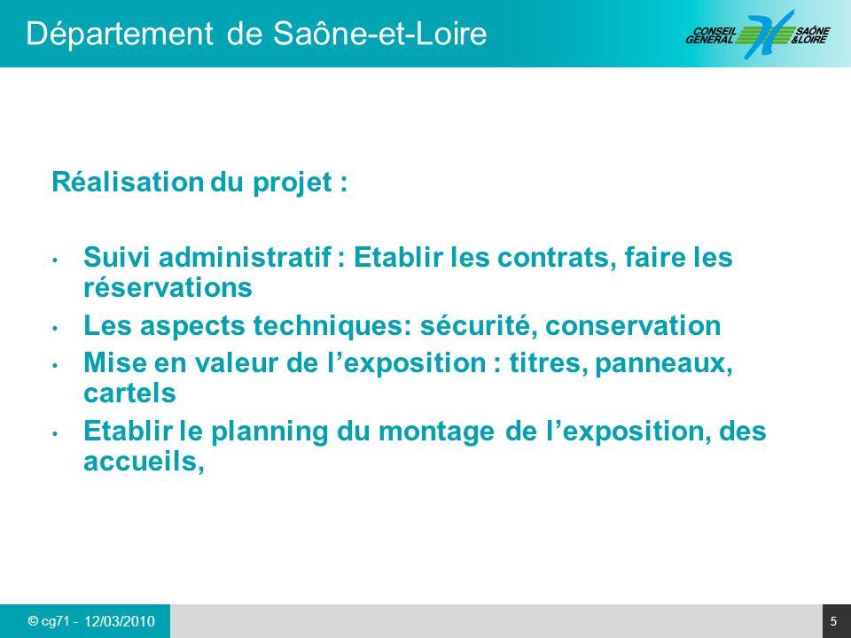 © cg71 - Département de Saône-et-Loire 5 12/03/2010 Réalisation du projet : Suivi administratif : Etablir les contrats, faire les réservations Les asp