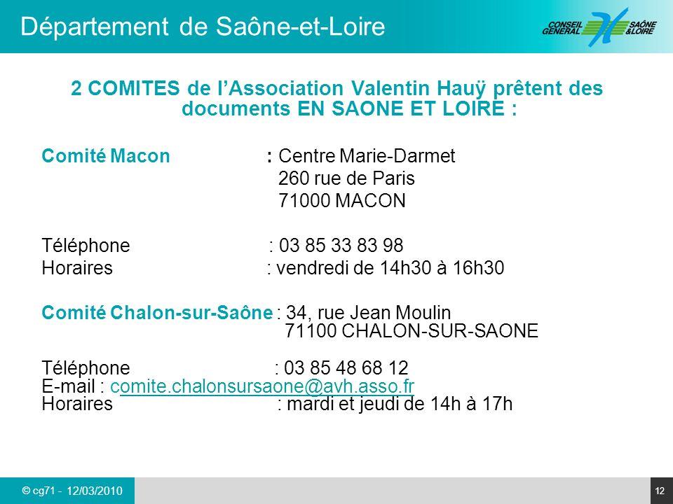 © cg71 - Département de Saône-et-Loire 12 12/03/2010 2 COMITES de lAssociation Valentin Hauÿ prêtent des documents EN SAONE ET LOIRE : Comité Macon :
