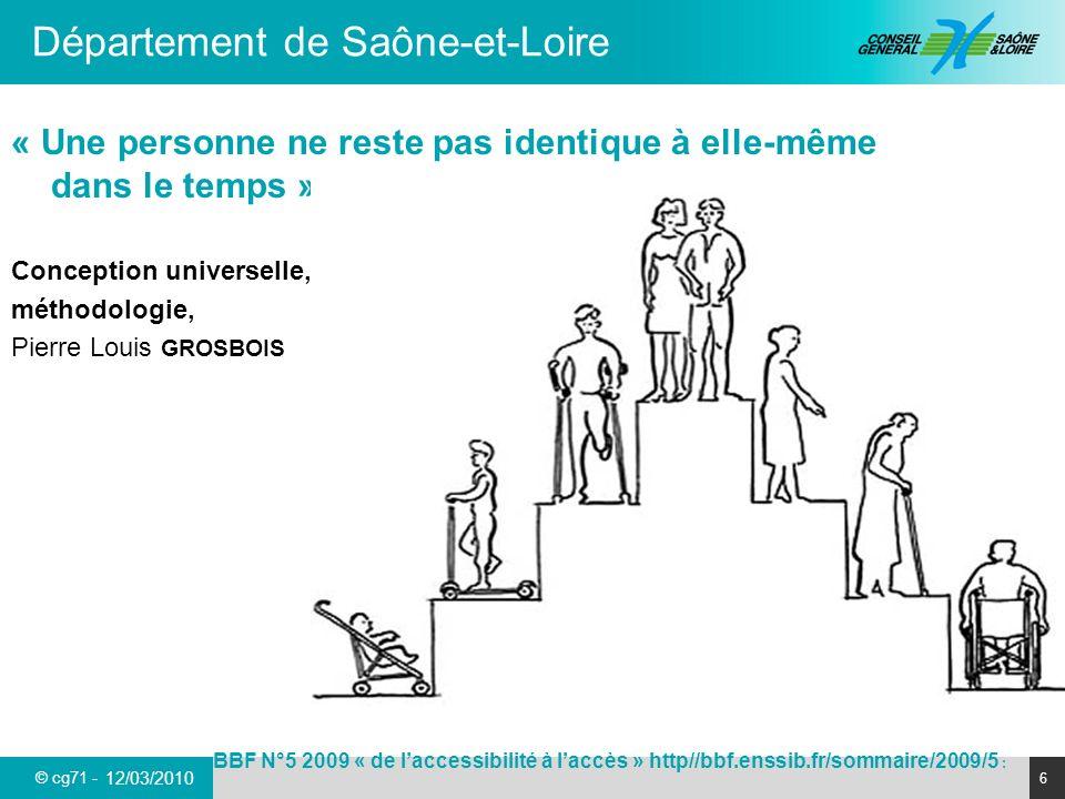 © cg71 - Département de Saône-et-Loire 6 12/03/2010 BBF N°5 2009 « de laccessibilité à laccès » http//bbf.enssib.fr/sommaire/2009/5 : « Une personne n