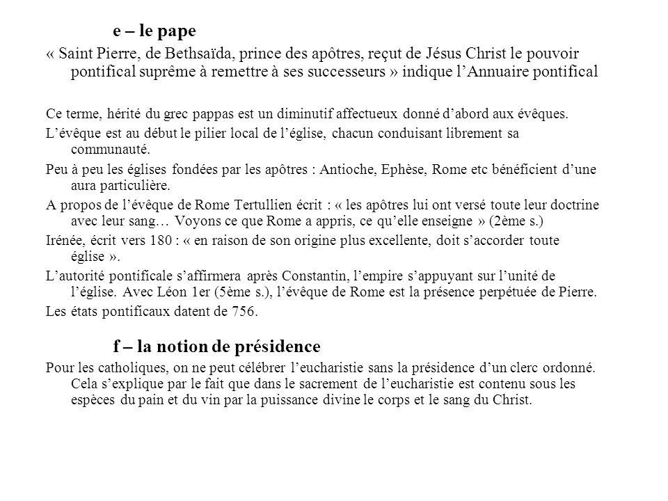 e – le pape « Saint Pierre, de Bethsaïda, prince des apôtres, reçut de Jésus Christ le pouvoir pontifical suprême à remettre à ses successeurs » indiq