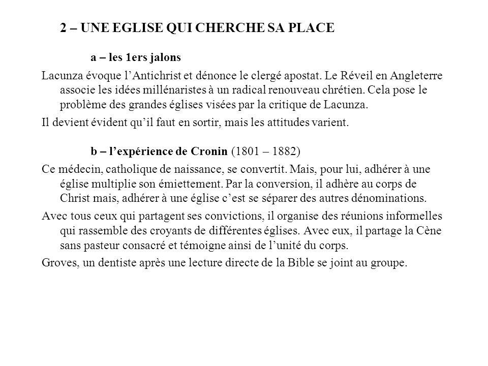 2 – UNE EGLISE QUI CHERCHE SA PLACE a – les 1ers jalons Lacunza évoque lAntichrist et dénonce le clergé apostat. Le Réveil en Angleterre associe les i