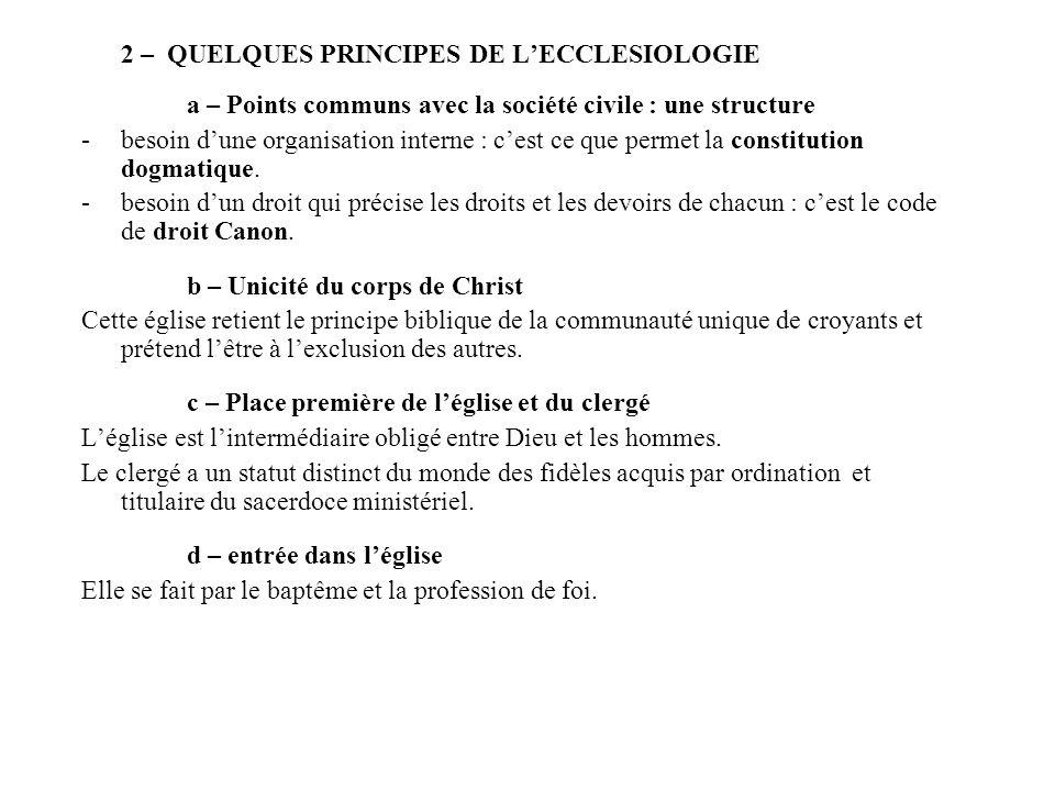2 – QUELQUES PRINCIPES DE LECCLESIOLOGIE a – Points communs avec la société civile : une structure -besoin dune organisation interne : cest ce que per