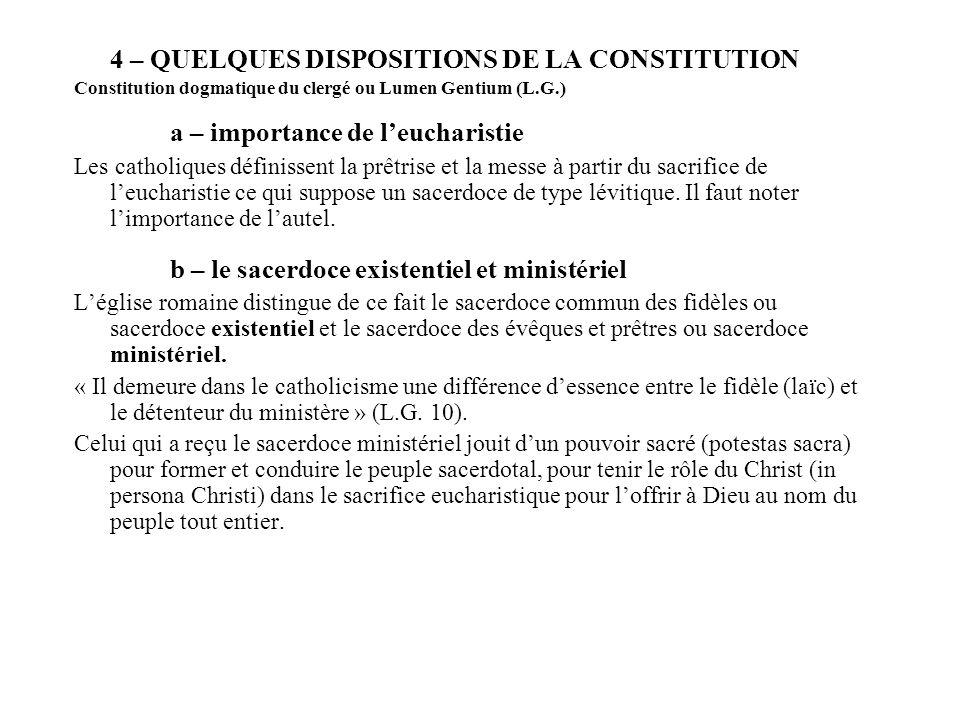 4 – QUELQUES DISPOSITIONS DE LA CONSTITUTION Constitution dogmatique du clergé ou Lumen Gentium (L.G.) a – importance de leucharistie Les catholiques