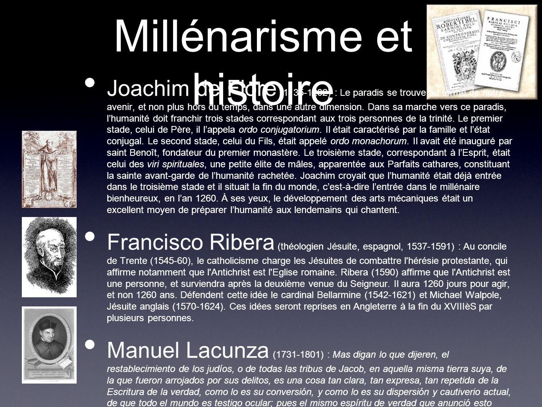 Millénarisme et histoire Joachim de Flore (1135-1202) : Le paradis se trouve au terme de notre avenir, et non plus hors du temps, dans une autre dimen
