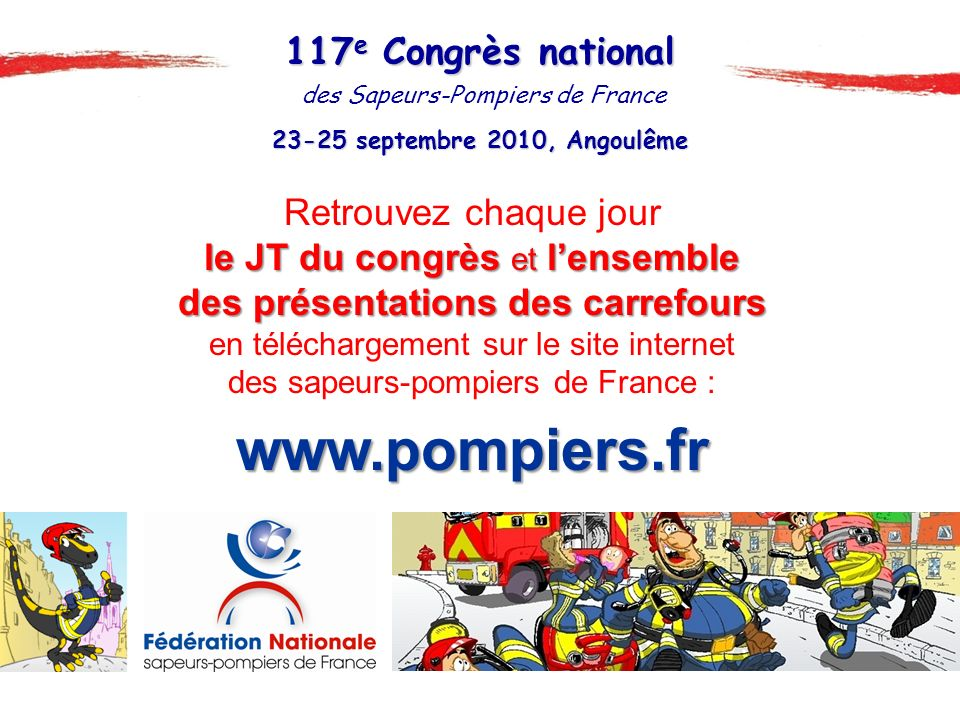 23-25 septembre 2010, Angoulême 117 e Congrès national des Sapeurs-Pompiers de France le JT du congrès et lensemble des présentations des carrefours R