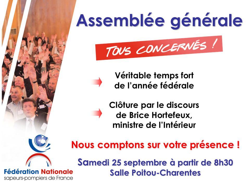 Assemblée générale Nous comptons sur votre présence ! Sa medi 25 septembre à partir de 8h30 Salle Poitou-Charentes Véritable temps fort de lannée fédé