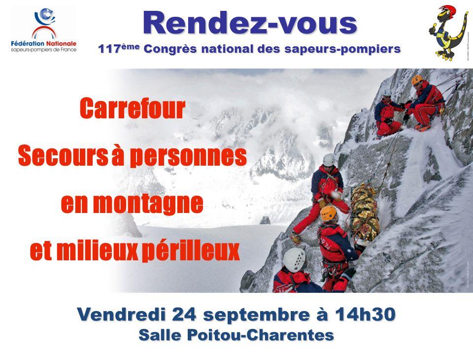 Carrefour Secours à personnes en montagne et milieux périlleux Rendez-vous 117 ème Congrès national des sapeurs-pompiers Vendredi 24 septembre à 14h30