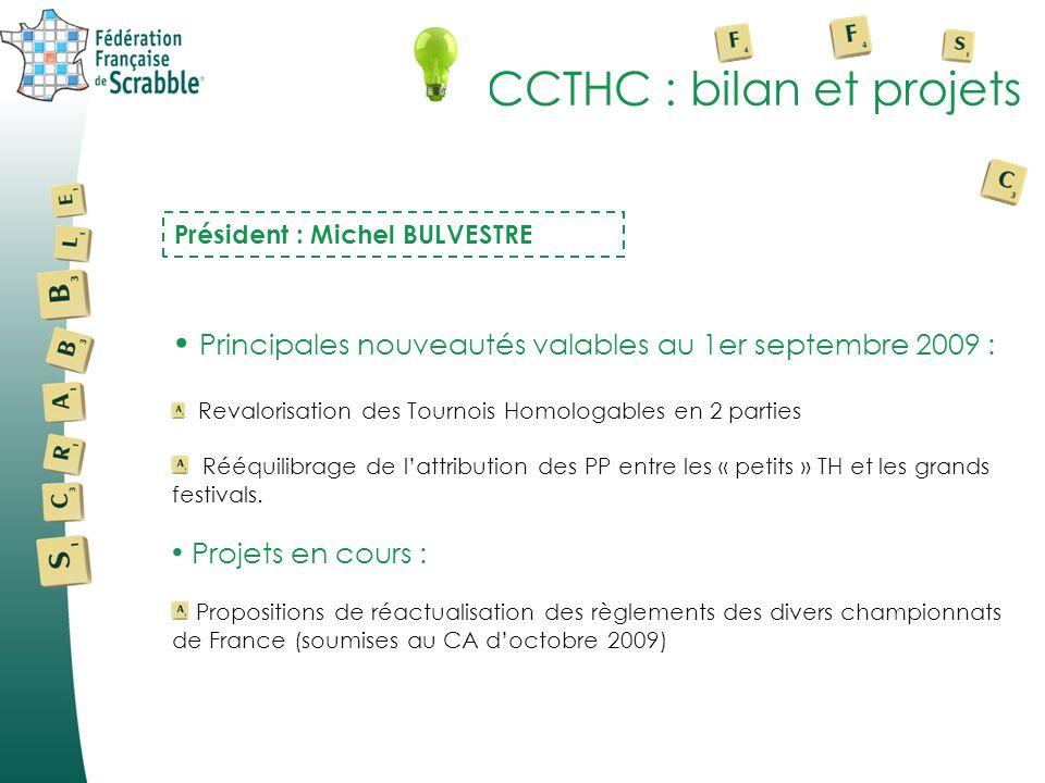 CCTHC : bilan et projets Principales nouveautés valables au 1er septembre 2009 : Revalorisation des Tournois Homologables en 2 parties Rééquilibrage d