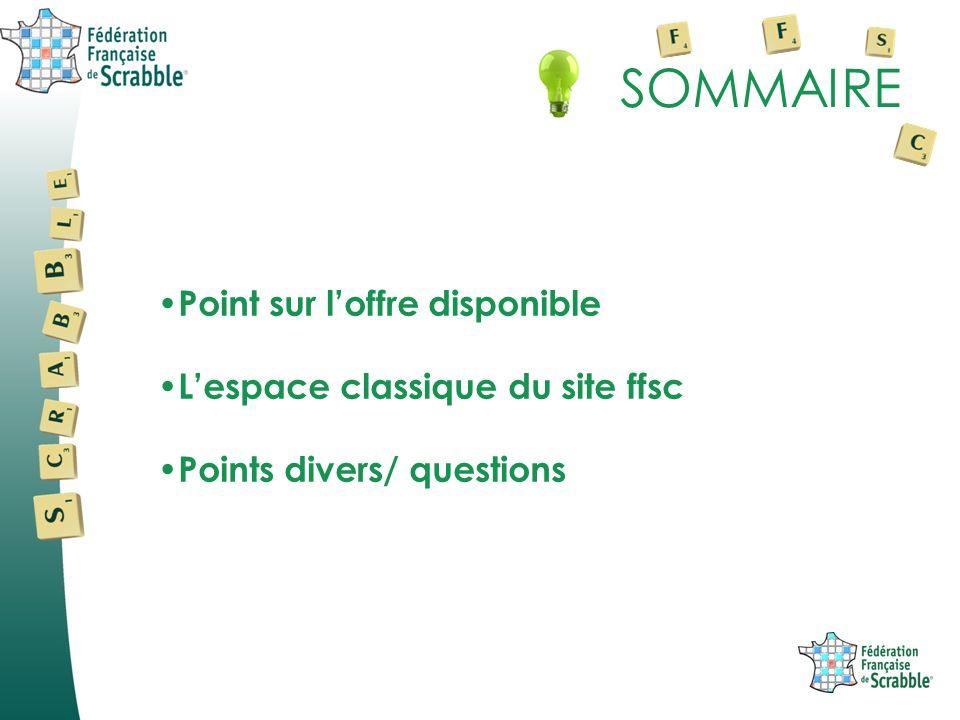 SOMMAIRE Point sur loffre disponible Lespace classique du site ffsc Points divers/ questions
