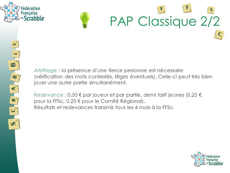 PAP Classique 2/2 Arbitrage : la présence dune tierce personne est nécessaire (vérification des mots contestés, litiges éventuels).