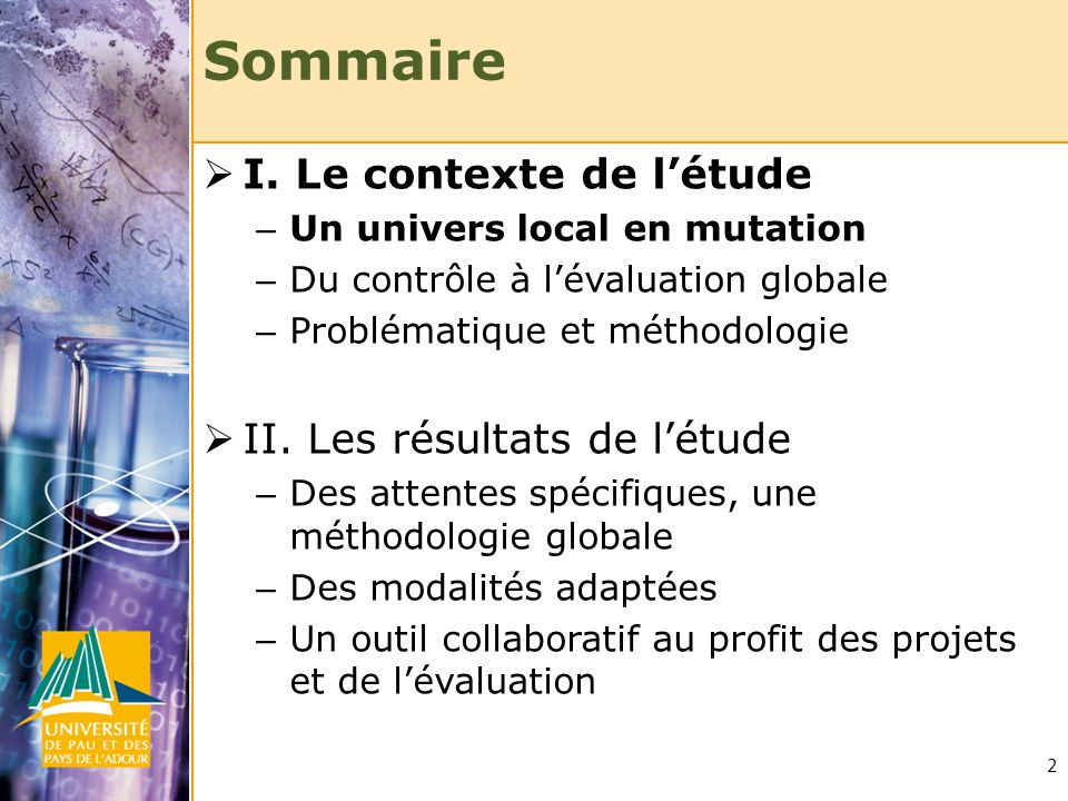 2 Sommaire I. Le contexte de létude – Un univers local en mutation – Du contrôle à lévaluation globale – Problématique et méthodologie II. Les résulta