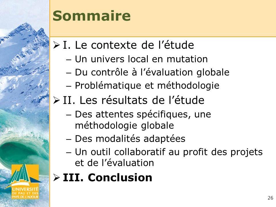 26 Sommaire I. Le contexte de létude – Un univers local en mutation – Du contrôle à lévaluation globale – Problématique et méthodologie II. Les résult