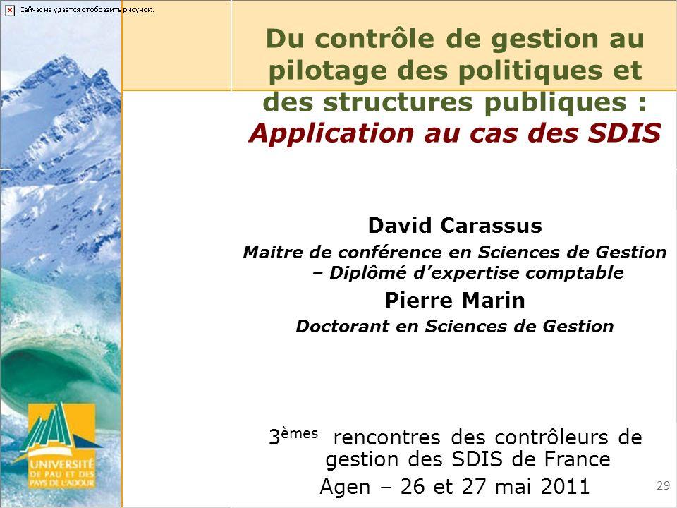 29 Du contrôle de gestion au pilotage des politiques et des structures publiques : Application au cas des SDIS 3 èmes rencontres des contrôleurs de ge