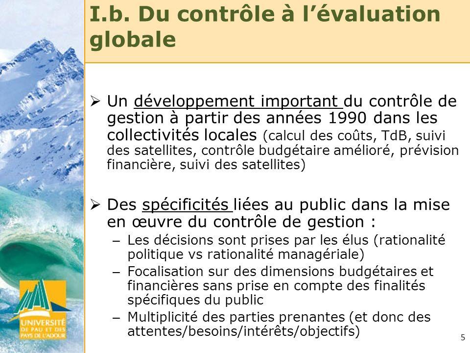 5 I.b. Du contrôle à lévaluation globale Un développement important du contrôle de gestion à partir des années 1990 dans les collectivités locales (ca
