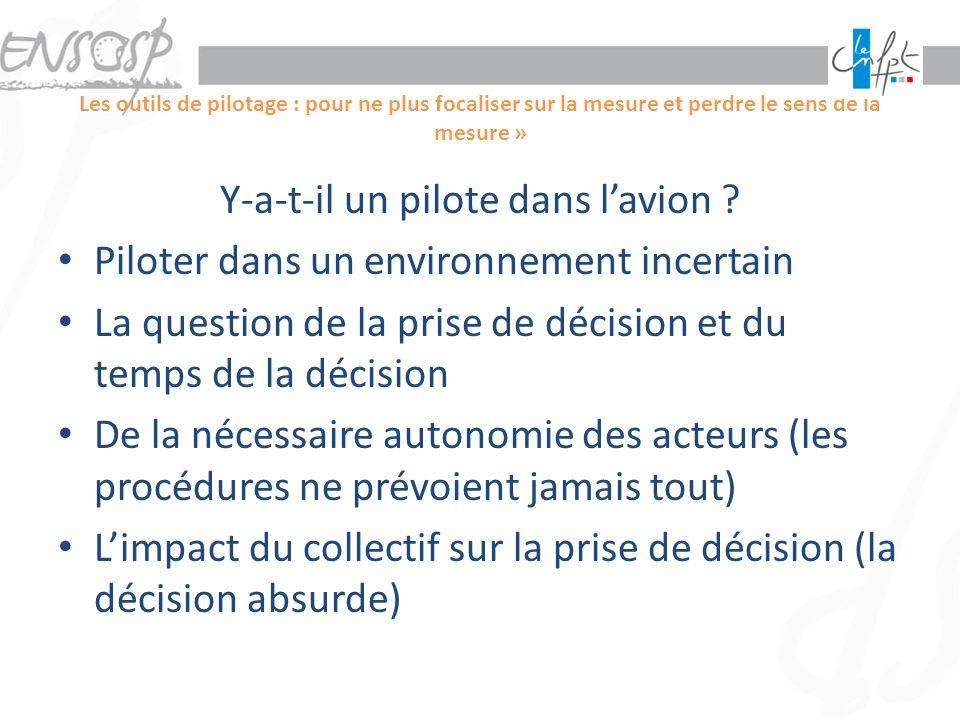 Les outils de pilotage : pour ne plus focaliser sur la mesure et perdre le sens de la mesure » Y-a-t-il un pilote dans lavion ? Piloter dans un enviro