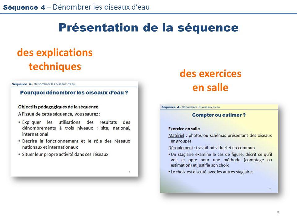 Séquence 4 – Dénombrer les oiseaux deau Présentation de la séquence des explications techniques des exercices en salle 3
