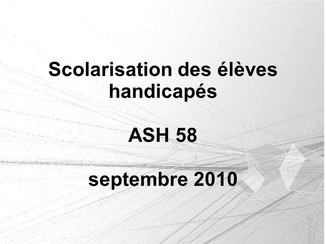Scolarisation des élèves handicapés ASH 58 septembre 2010