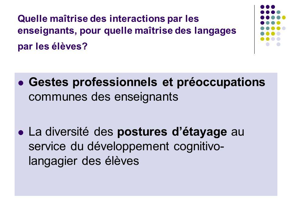 Quelle maîtrise des interactions par les enseignants, pour quelle maîtrise des langages par les élèves? Gestes professionnels et préoccupations commun