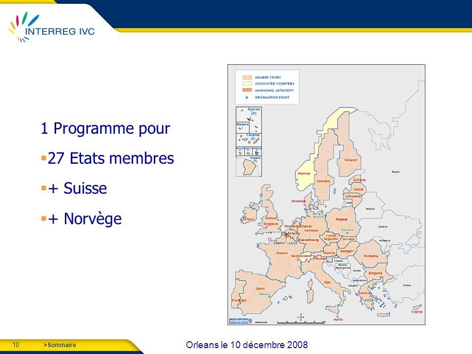 10 Orleans le 10 décembre 2008 >Sommaire 1 Programme pour 27 Etats membres + Suisse + Norvège