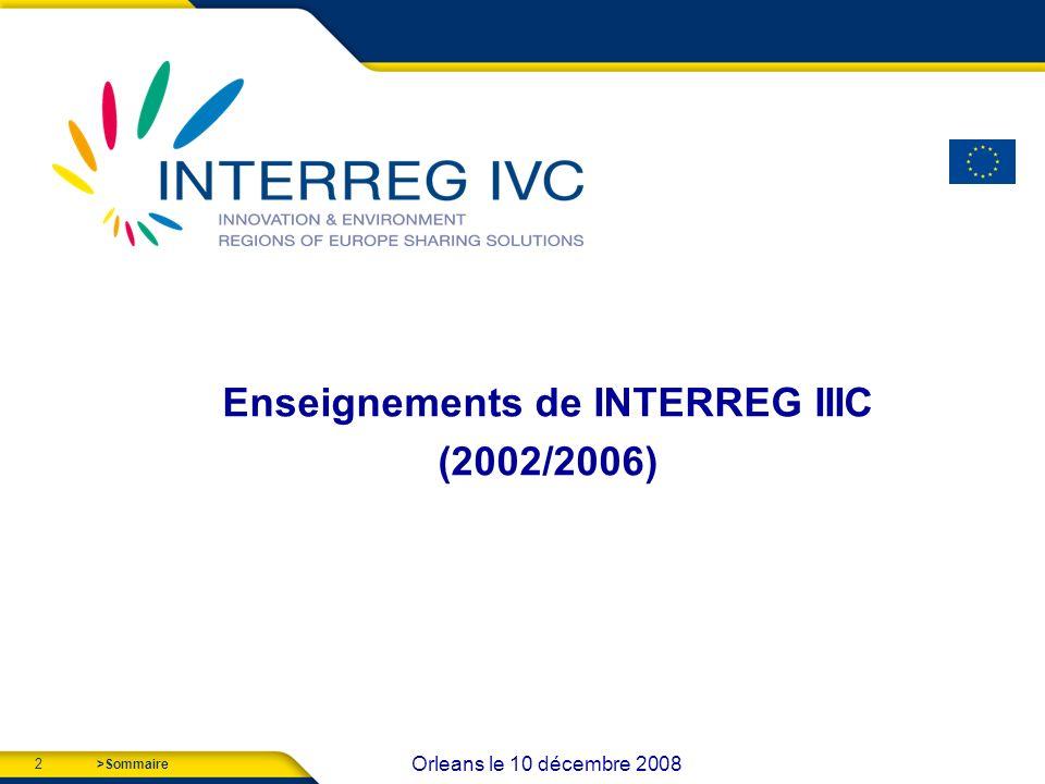 2 Orleans le 10 décembre 2008 >Sommaire Enseignements de INTERREG IIIC (2002/2006)