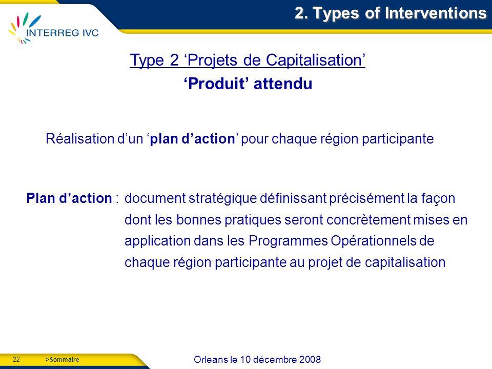 22 Orleans le 10 décembre 2008 >Sommaire Type 2 Projets de Capitalisation Produit attendu 2.