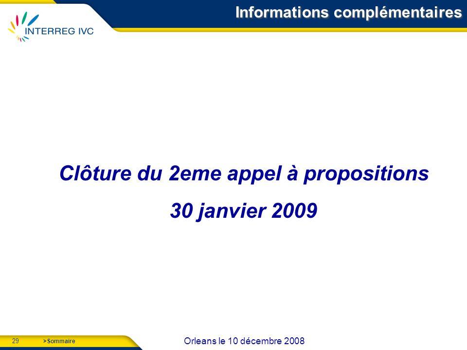 29 Orleans le 10 décembre 2008 >Sommaire Clôture du 2eme appel à propositions 30 janvier 2009 Informations complémentaires