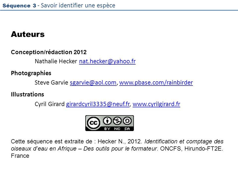 Séquence 3 - Savoir identifier une espèce Auteurs Conception/rédaction 2012 Nathalie Hecker nat.hecker@yahoo.frnat.hecker@yahoo.fr Photographies Steve