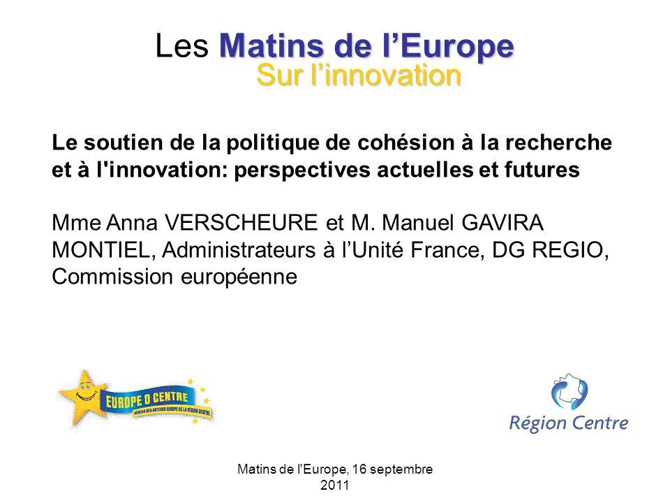 Matins de l'Europe, 16 septembre 2011 Matins de lEurope Les Matins de lEurope Le soutien de la politique de cohésion à la recherche et à l'innovation: