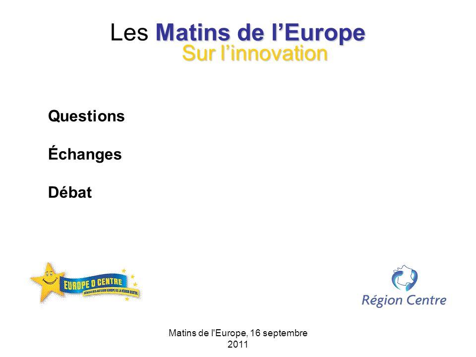 Matins de l'Europe, 16 septembre 2011 Matins de lEurope Les Matins de lEurope Questions Échanges Débat Sur linnovation
