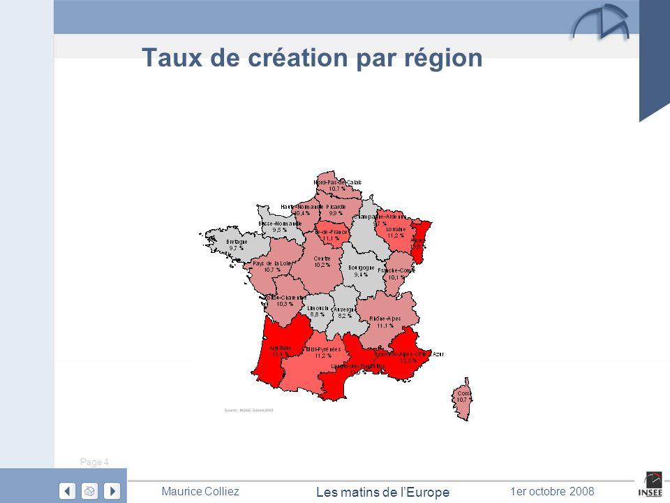 Page 4 Les matins de lEurope Maurice Colliez1er octobre 2008 Taux de création par région