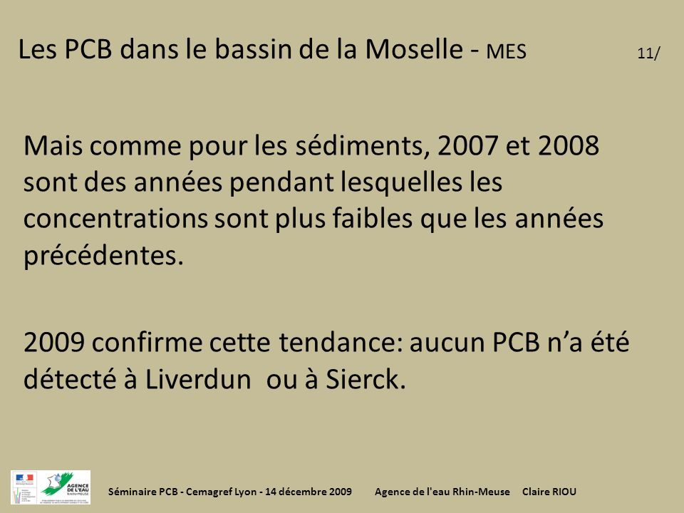 Les PCB dans le bassin de la Moselle - MES 11/ Mais comme pour les sédiments, 2007 et 2008 sont des années pendant lesquelles les concentrations sont