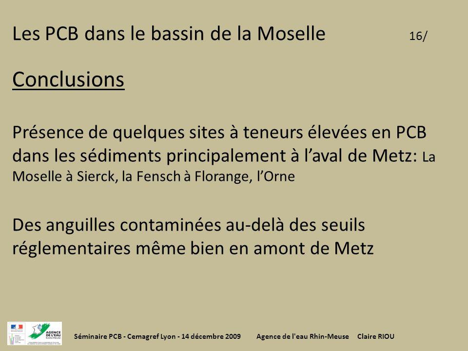 Les PCB dans le bassin de la Moselle 16/ Conclusions Présence de quelques sites à teneurs élevées en PCB dans les sédiments principalement à laval de