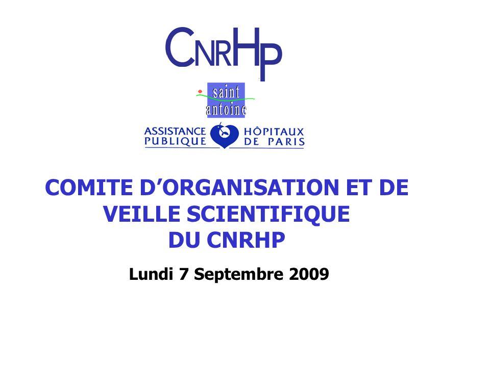 COMITE DORGANISATION ET DE VEILLE SCIENTIFIQUE DU CNRHP Lundi 7 Septembre 2009