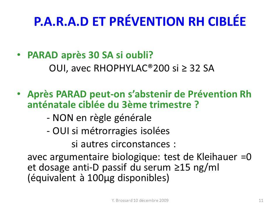 Y.Brossard 10 décembre 200911 P.A.R.A.D ET PRÉVENTION RH CIBLÉE PARAD après 30 SA si oubli.