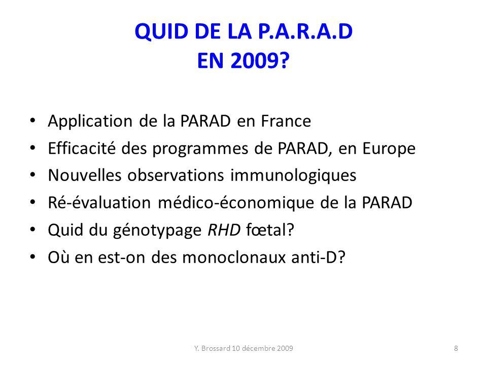 Y.Brossard 10 décembre 20098 QUID DE LA P.A.R.A.D EN 2009.