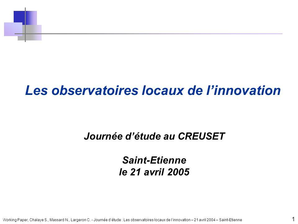 Working Paper, Chalaye S., Massard N., Largeron C. - Journée détude : Les observatoires locaux de linnovation – 21 avril 2004 – Saint-Etienne 1 Les ob