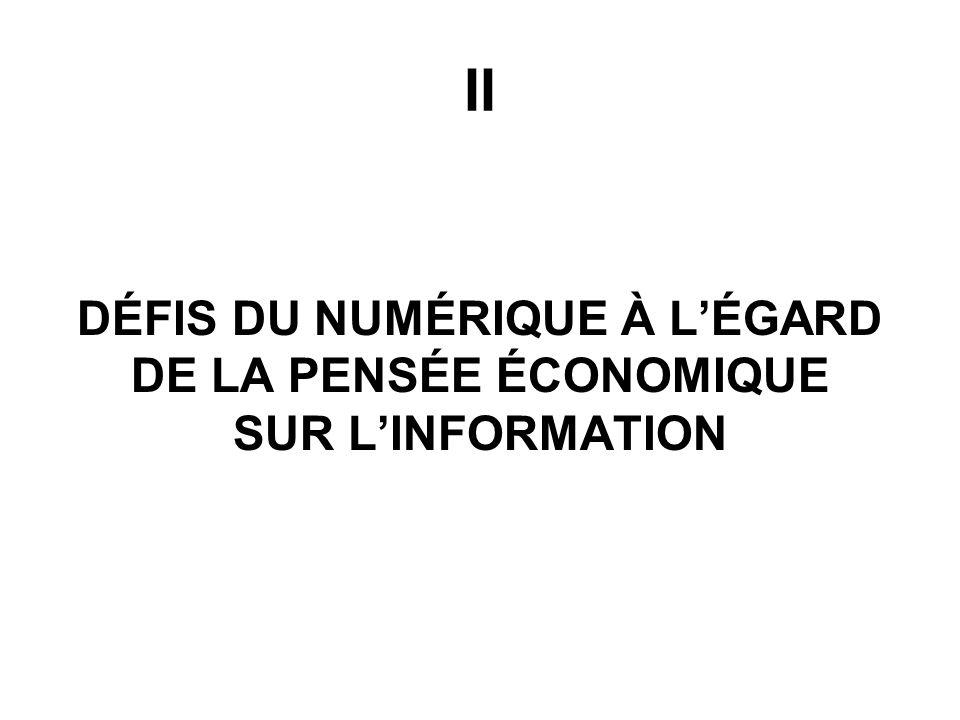 II DÉFIS DU NUMÉRIQUE À LÉGARD DE LA PENSÉE ÉCONOMIQUE SUR LINFORMATION