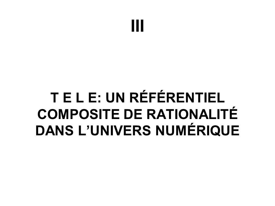 III T E L E: UN RÉFÉRENTIEL COMPOSITE DE RATIONALITÉ DANS LUNIVERS NUMÉRIQUE