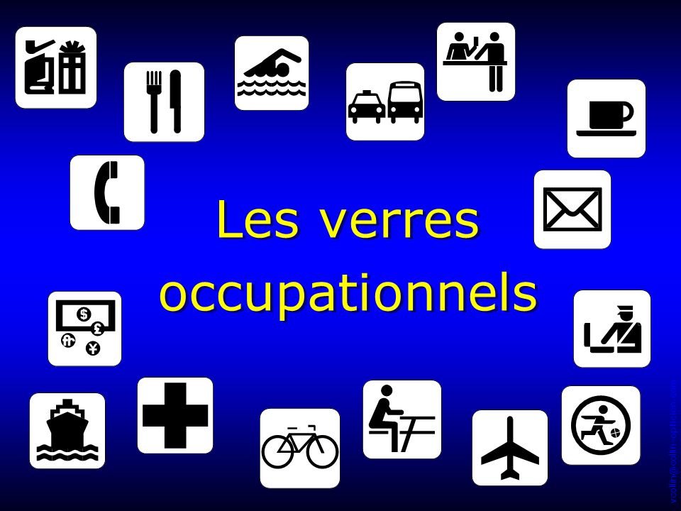 vcollin@collin-opticien.com Les verres occupationnels