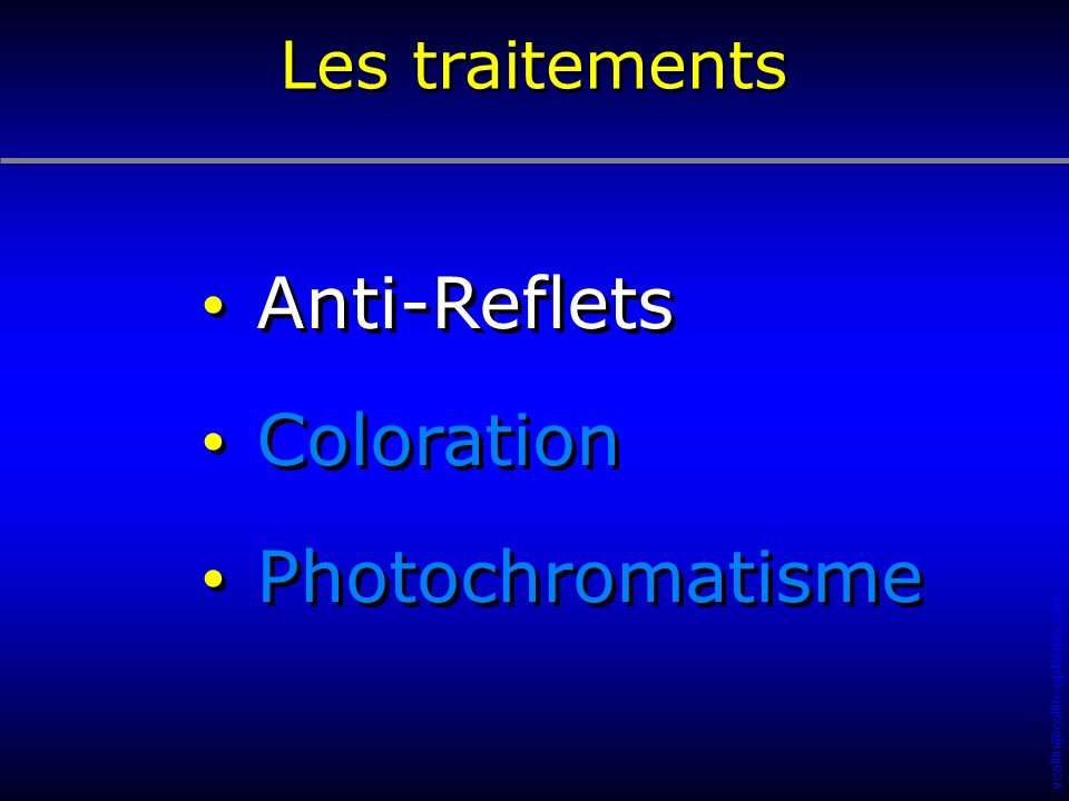 vcollin@collin-opticien.com Les traitements Anti-Reflets Coloration Photochromatisme Anti-Reflets Coloration Photochromatisme Plan